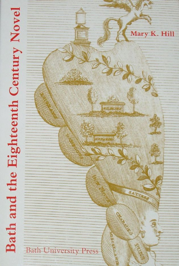 Bath and the Eighteenth Century Novel, by Mary Hill